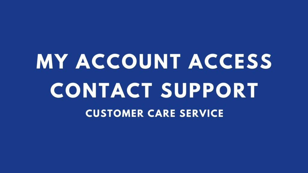 my account access contact support customer care service number